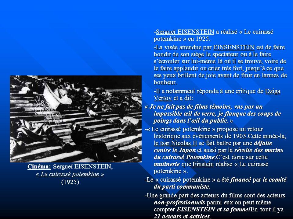 -Sergueï EISENSTEIN a réalisé « Le cuirassé potemkine » en 1925.