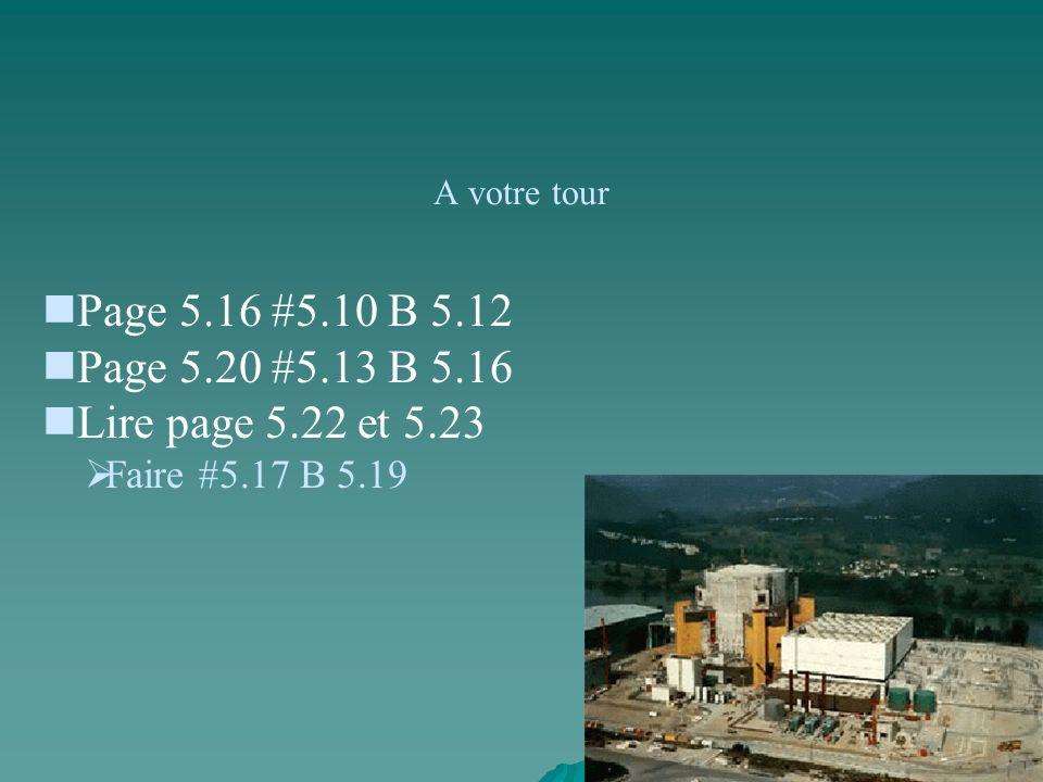 Page 5.16 #5.10 B 5.12 Page 5.20 #5.13 B 5.16 Lire page 5.22 et 5.23