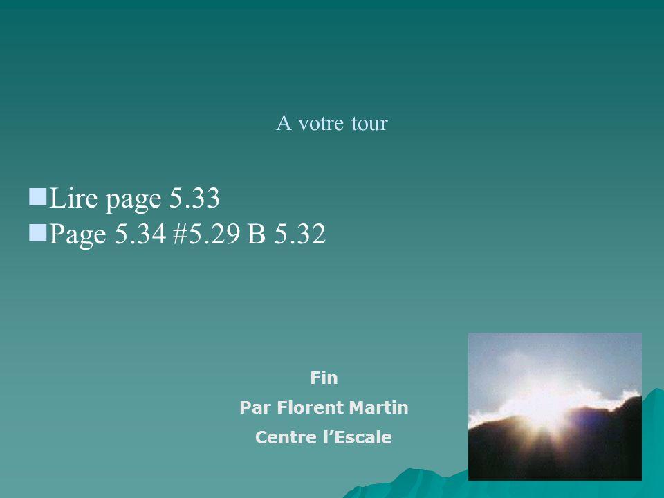 Lire page 5.33 Page 5.34 #5.29 B 5.32 A votre tour Fin