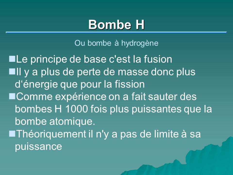 Bombe H Le principe de base c est la fusion