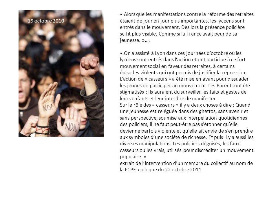 « Alors que les manifestations contre la réforme des retraites étaient de jour en jour plus importantes, les lycéens sont entrés dans le mouvement. Dès lors la présence policière