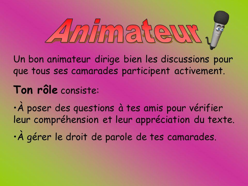 Animateur Ton rôle consiste: