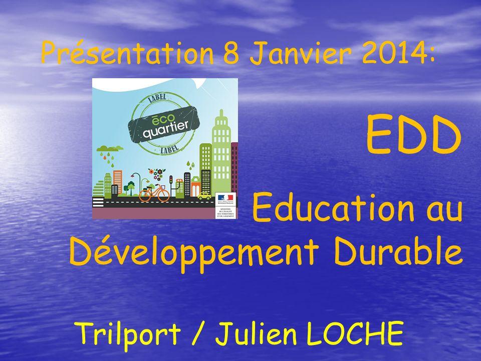 EDD Education au Développement Durable Présentation 8 Janvier 2014: