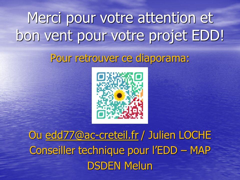 Merci pour votre attention et bon vent pour votre projet EDD!