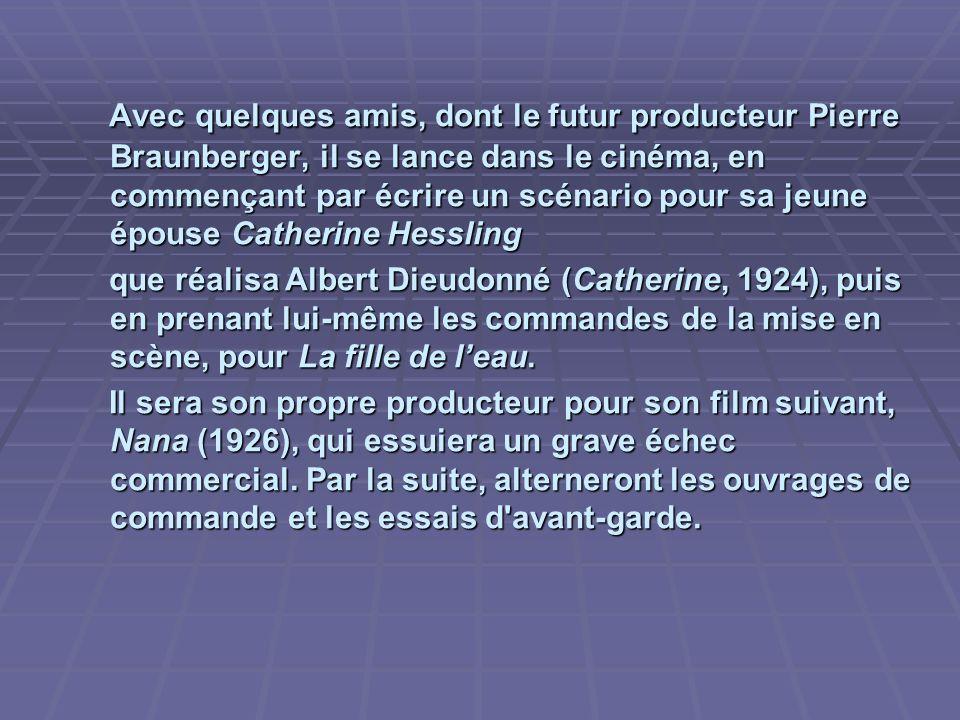 Avec quelques amis, dont le futur producteur Pierre Braunberger, il se lance dans le cinéma, en commençant par écrire un scénario pour sa jeune épouse Catherine Hessling