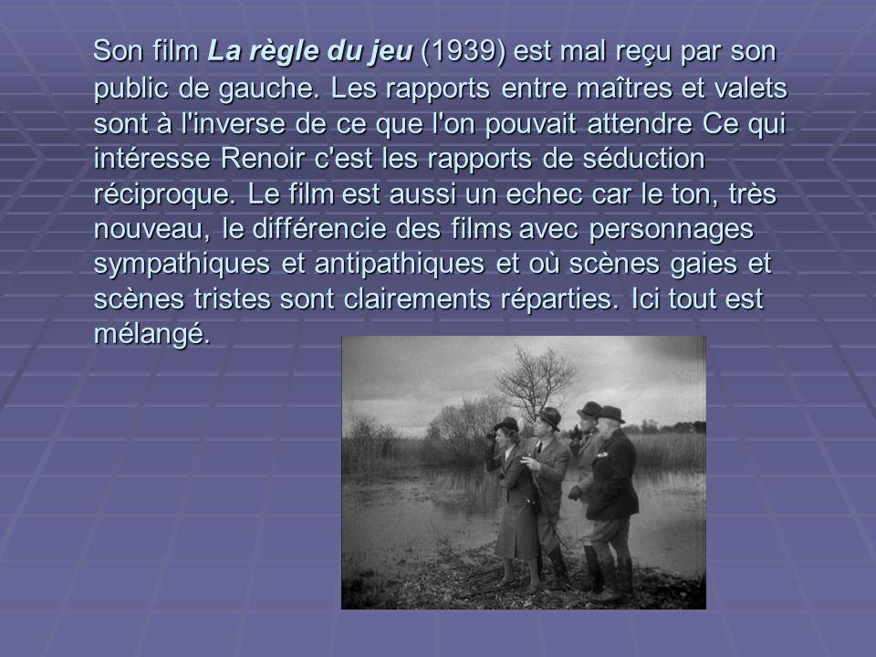 Son film La règle du jeu (1939) est mal reçu par son public de gauche