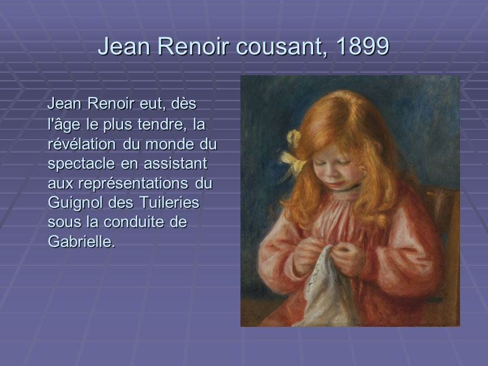 Jean Renoir cousant, 1899