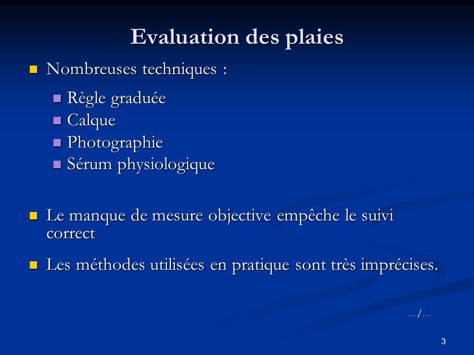 Evaluation des plaies Nombreuses techniques : Règle graduée Calque