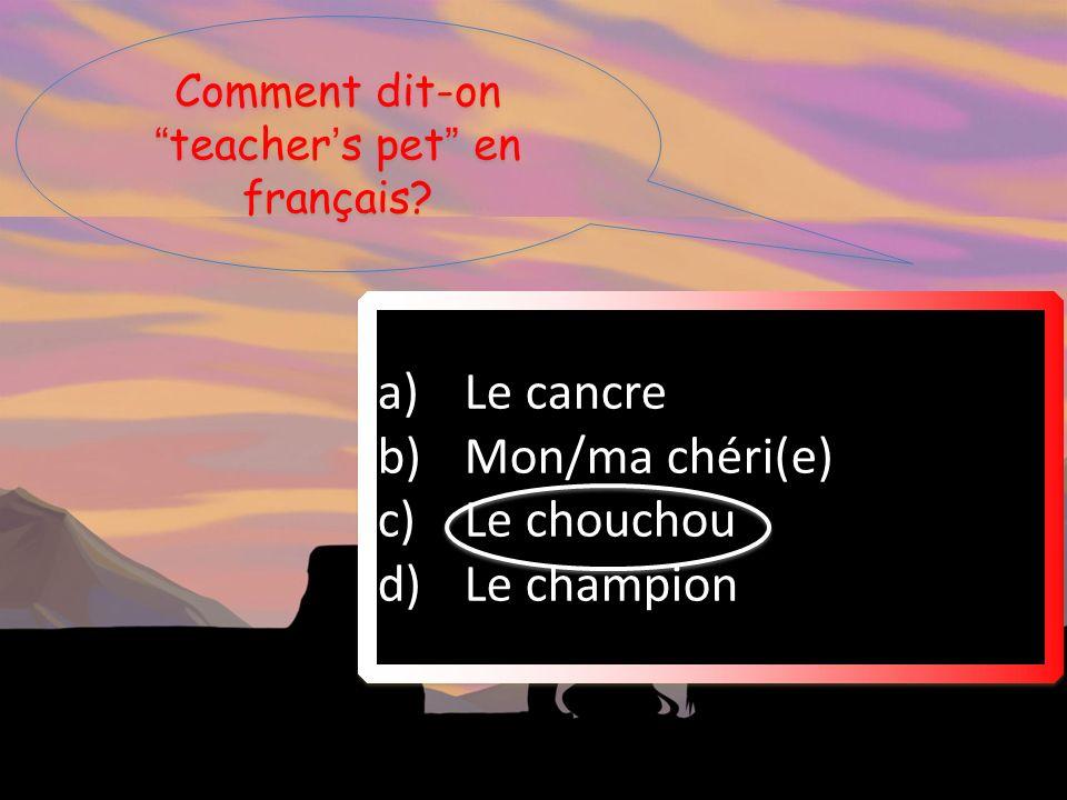 Comment dit-on teacher's pet en français