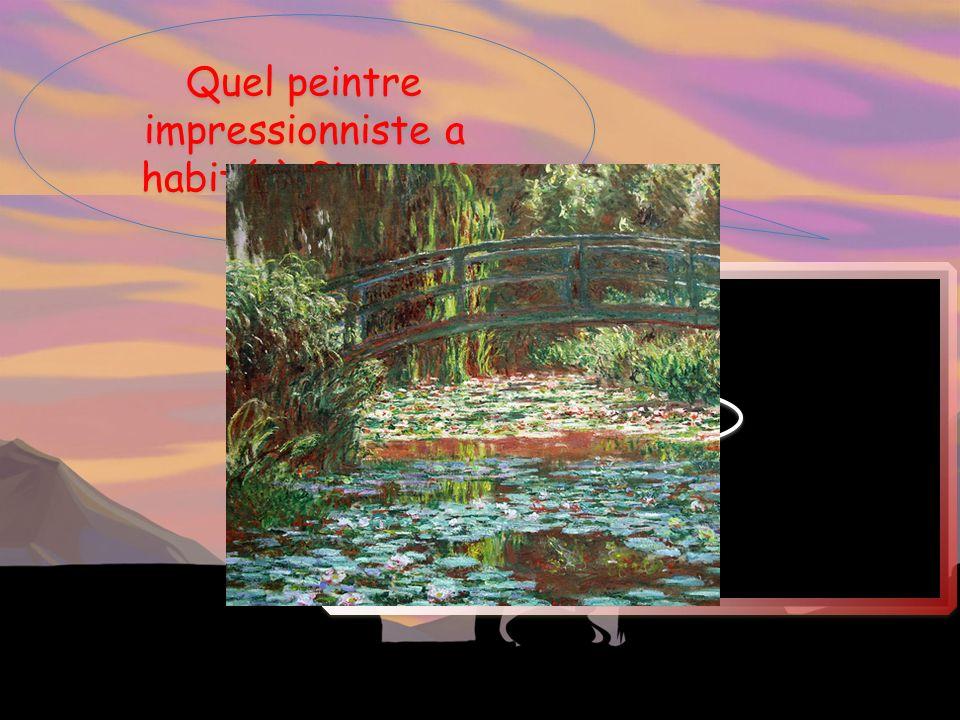 Quel peintre impressionniste a habité à Giverny