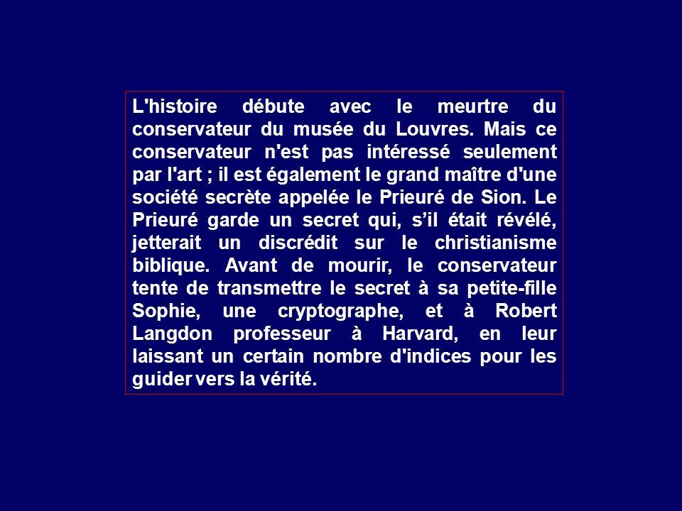 L histoire débute avec le meurtre du conservateur du musée du Louvres