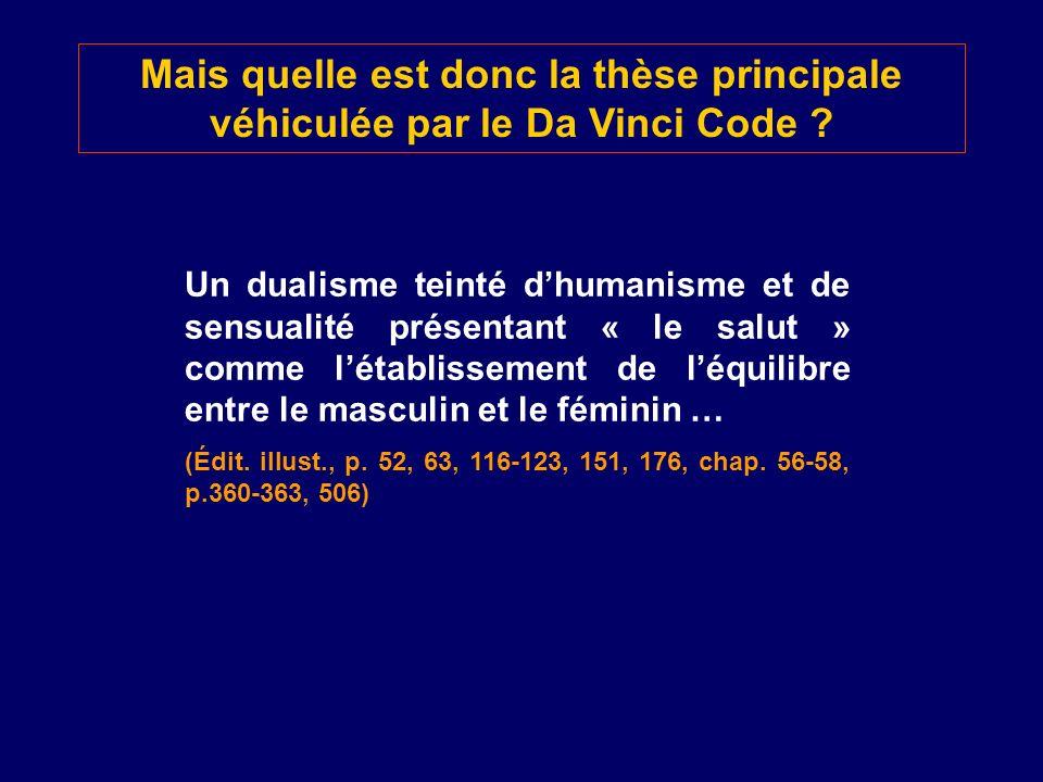 Mais quelle est donc la thèse principale véhiculée par le Da Vinci Code