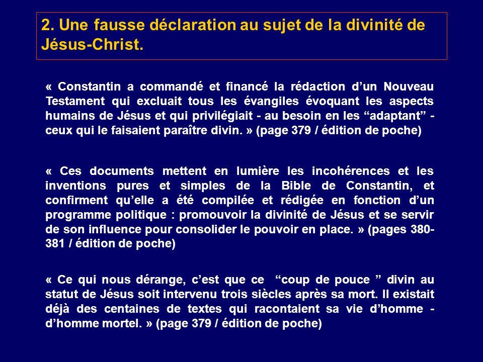 2. Une fausse déclaration au sujet de la divinité de Jésus-Christ.