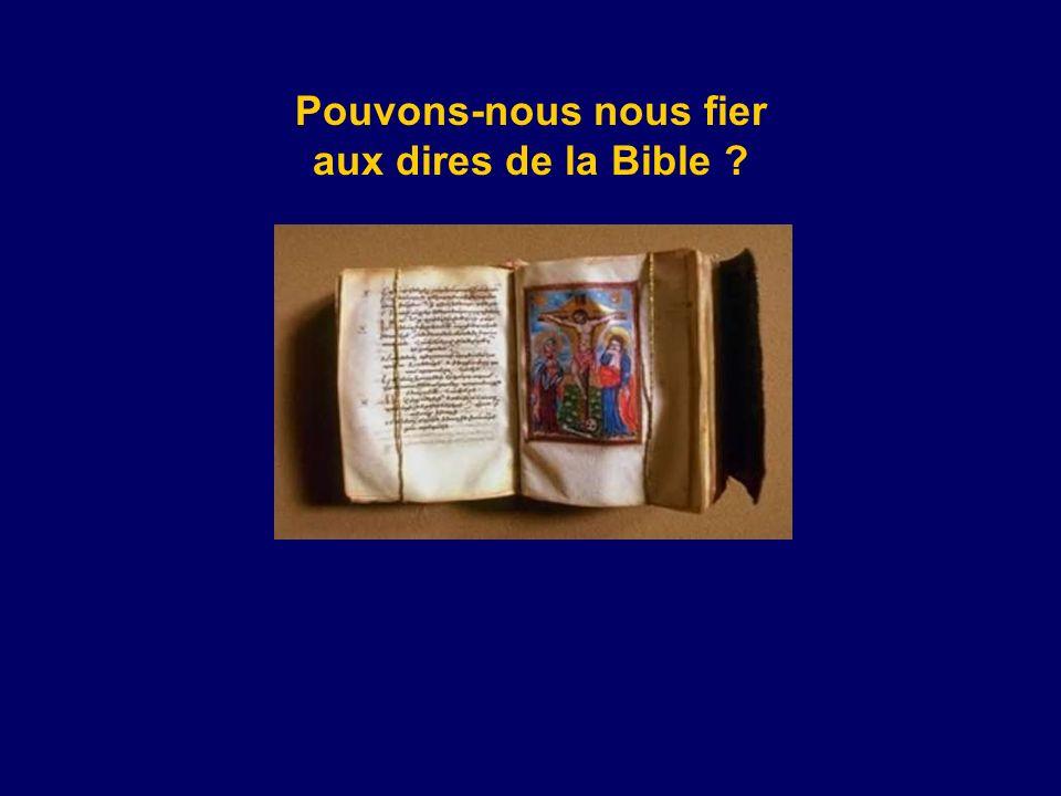 Pouvons-nous nous fier aux dires de la Bible