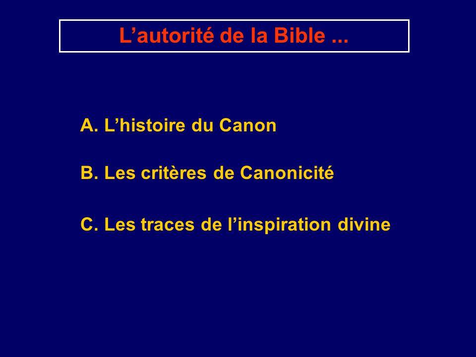L'autorité de la Bible ... A. L'histoire du Canon