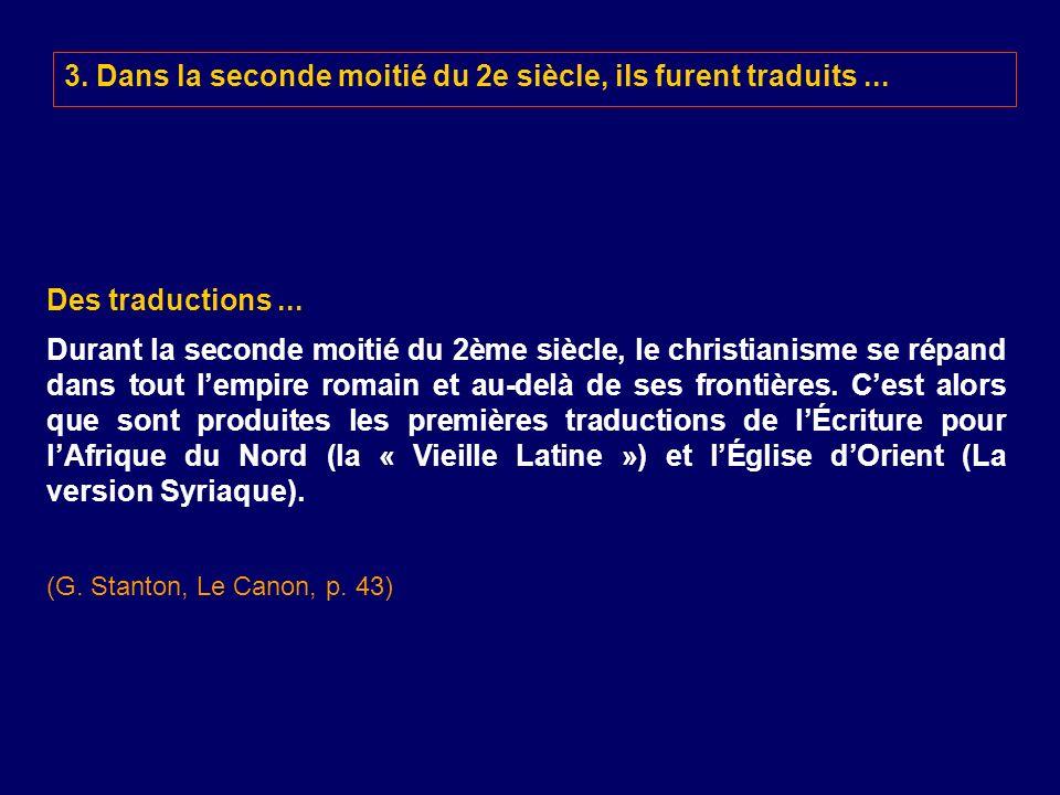 3. Dans la seconde moitié du 2e siècle, ils furent traduits ...