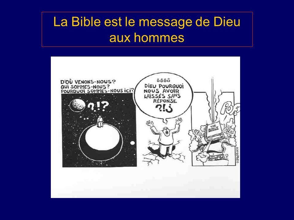 La Bible est le message de Dieu aux hommes