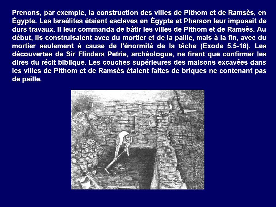 Prenons, par exemple, la construction des villes de Pithom et de Ramsès, en Égypte.