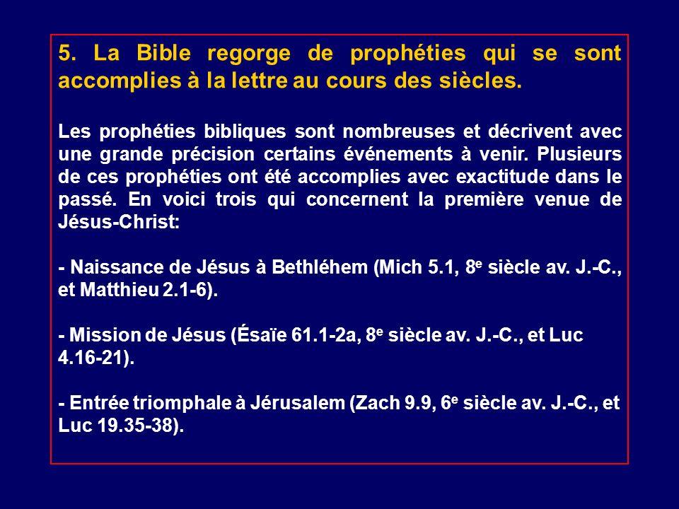 5. La Bible regorge de prophéties qui se sont accomplies à la lettre au cours des siècles.