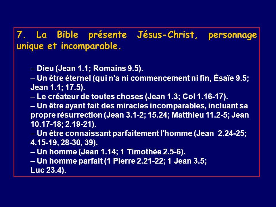 7. La Bible présente Jésus-Christ, personnage unique et incomparable.