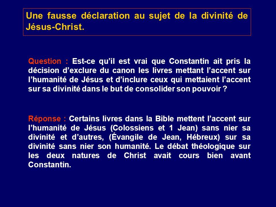 Une fausse déclaration au sujet de la divinité de Jésus-Christ.