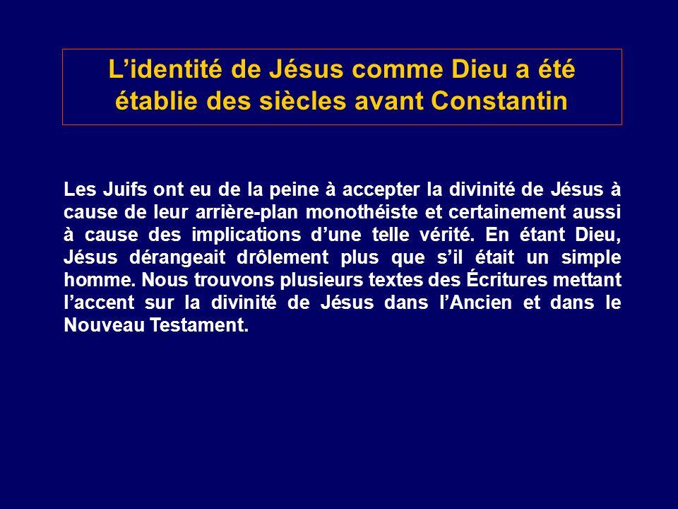 L'identité de Jésus comme Dieu a été établie des siècles avant Constantin