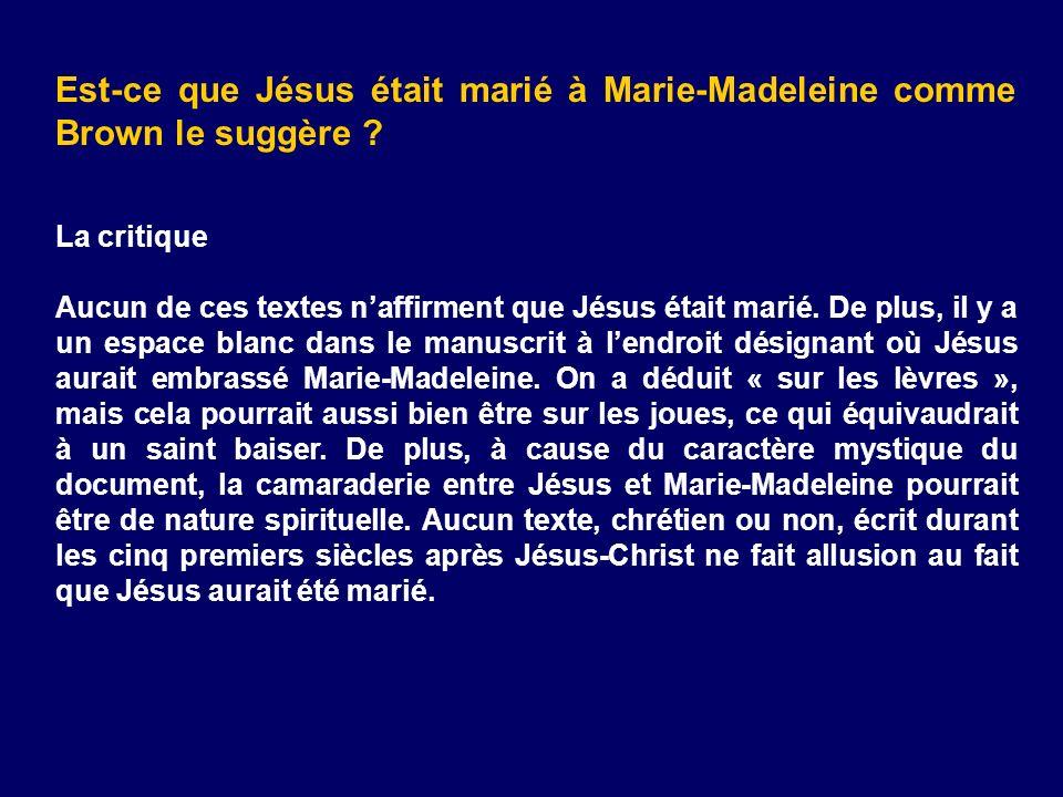 Est-ce que Jésus était marié à Marie-Madeleine comme Brown le suggère