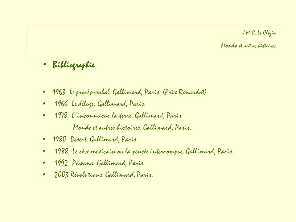 Bibliographie 1963 Le procès-verbal. Gallimard, Paris. (Prix Renaudot)