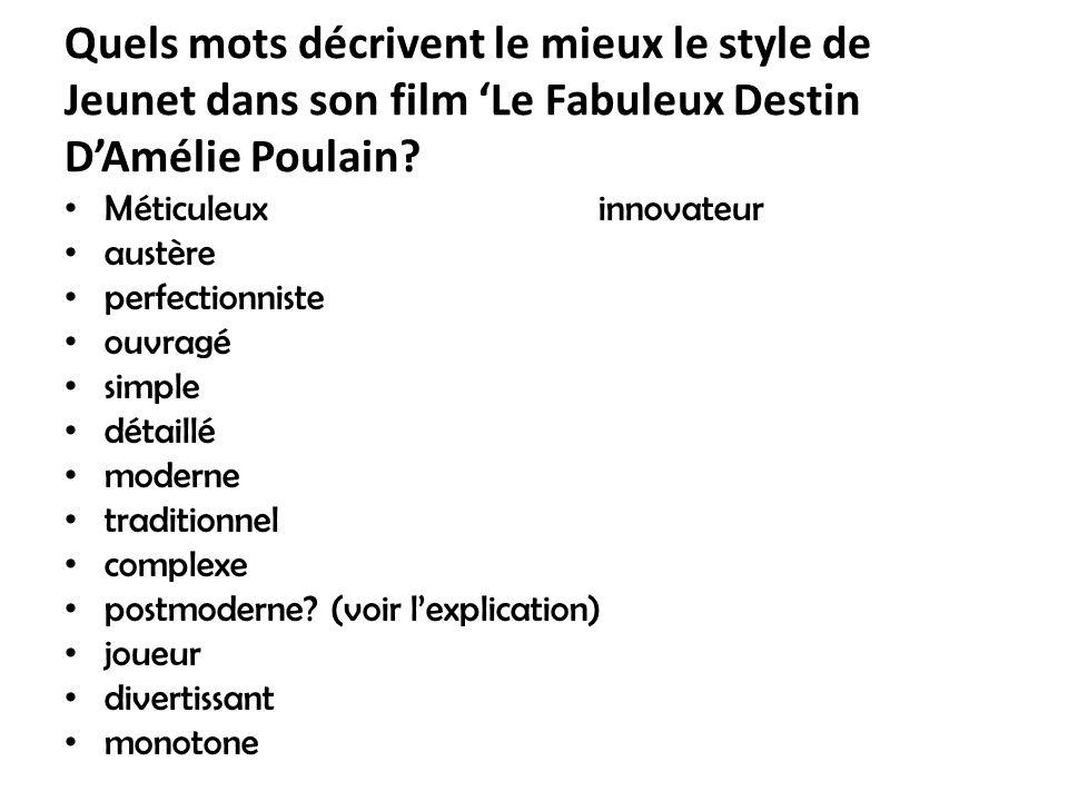 Quels mots décrivent le mieux le style de Jeunet dans son film 'Le Fabuleux Destin D'Amélie Poulain