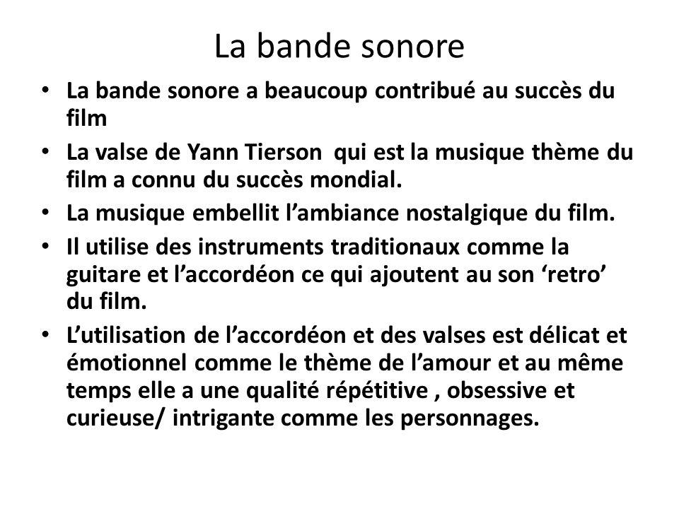 La bande sonore La bande sonore a beaucoup contribué au succès du film
