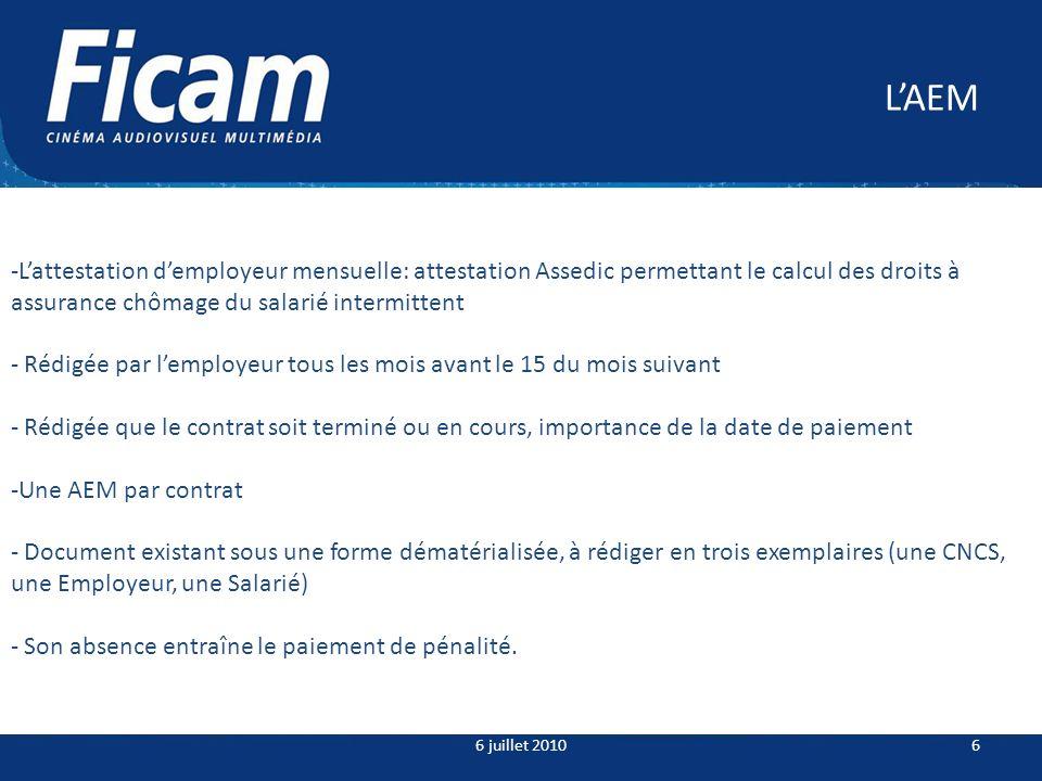 L'AEM L'attestation d'employeur mensuelle: attestation Assedic permettant le calcul des droits à assurance chômage du salarié intermittent.