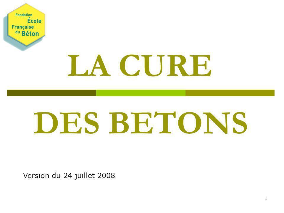 LA CURE DES BETONS Version du 24 juillet 2008