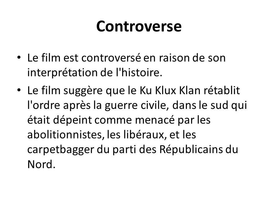 Controverse Le film est controversé en raison de son interprétation de l histoire.