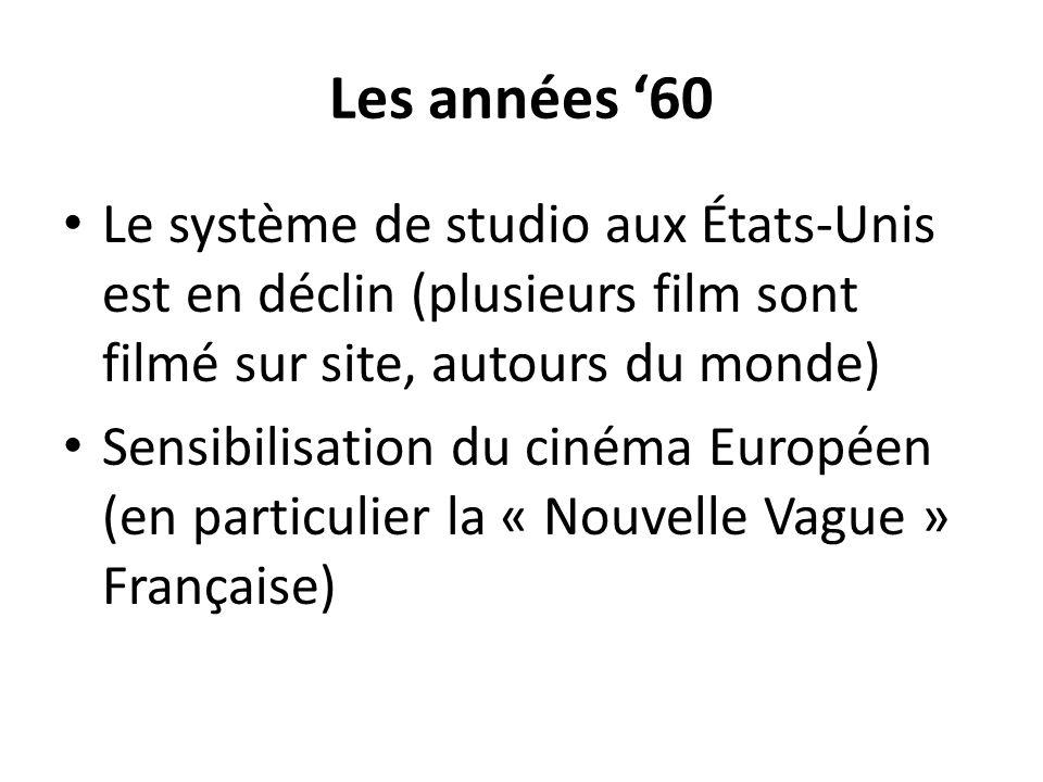 Les années '60 Le système de studio aux États-Unis est en déclin (plusieurs film sont filmé sur site, autours du monde)