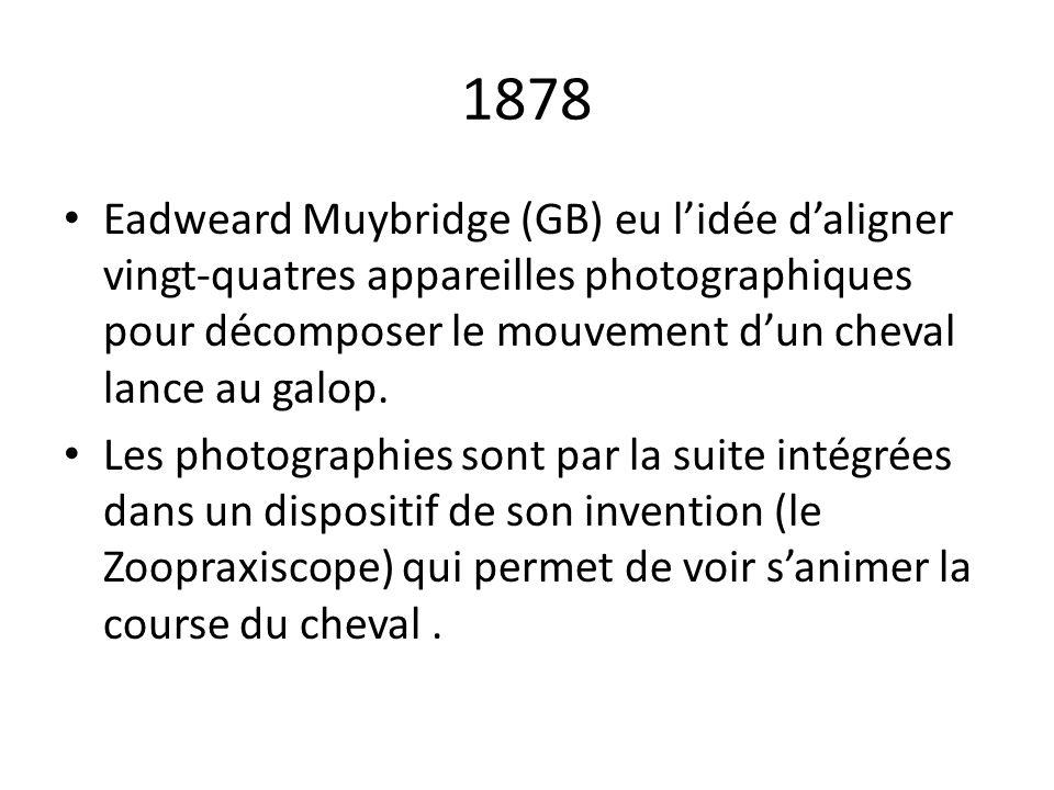 1878 Eadweard Muybridge (GB) eu l'idée d'aligner vingt-quatres appareilles photographiques pour décomposer le mouvement d'un cheval lance au galop.