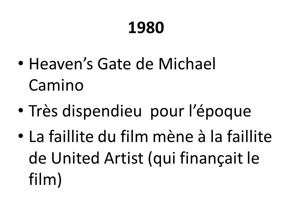 1980 Heaven's Gate de Michael Camino. Très dispendieu pour l'époque.