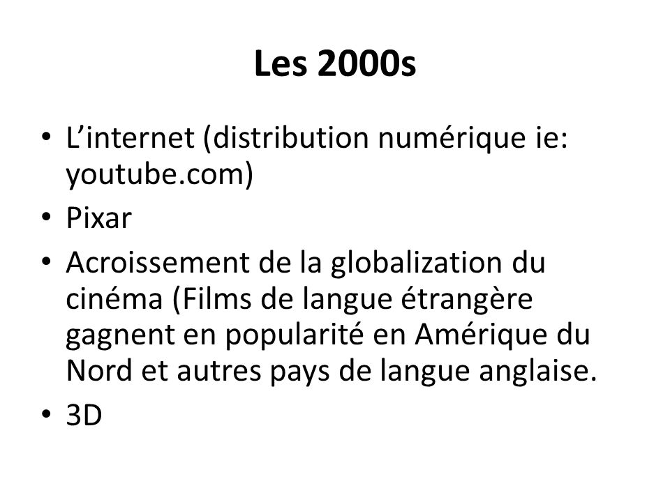 Les 2000s L'internet (distribution numérique ie: youtube.com) Pixar
