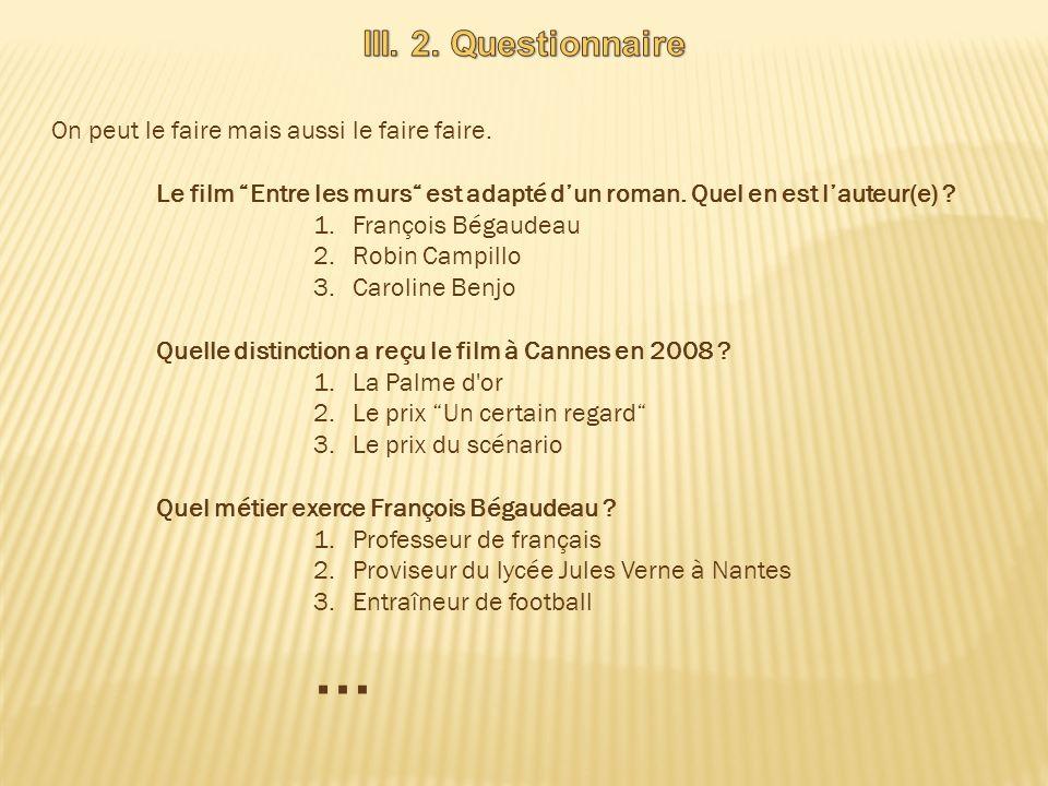 … III. 2. Questionnaire On peut le faire mais aussi le faire faire.