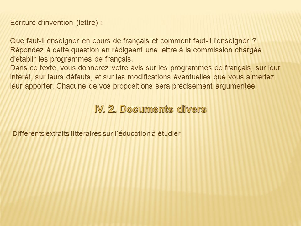 IV. 2. Documents divers Ecriture d'invention (lettre) :