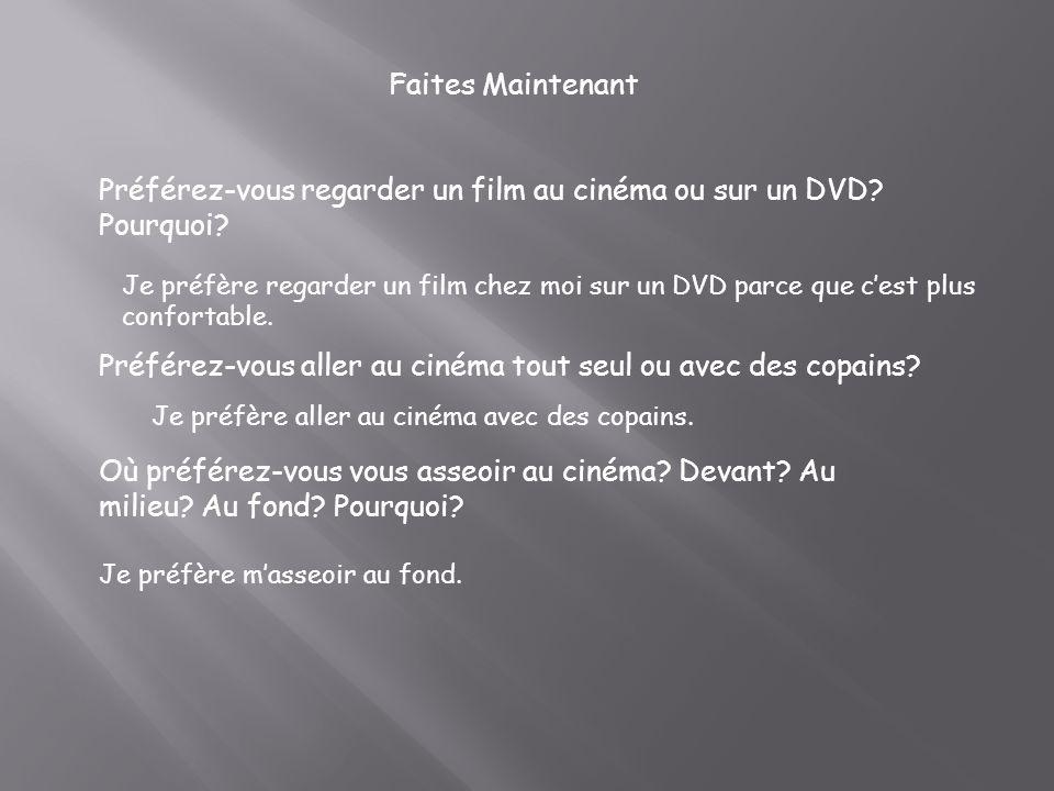 Préférez-vous regarder un film au cinéma ou sur un DVD Pourquoi