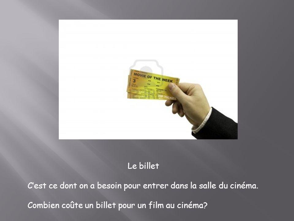 Le billet C'est ce dont on a besoin pour entrer dans la salle du cinéma.