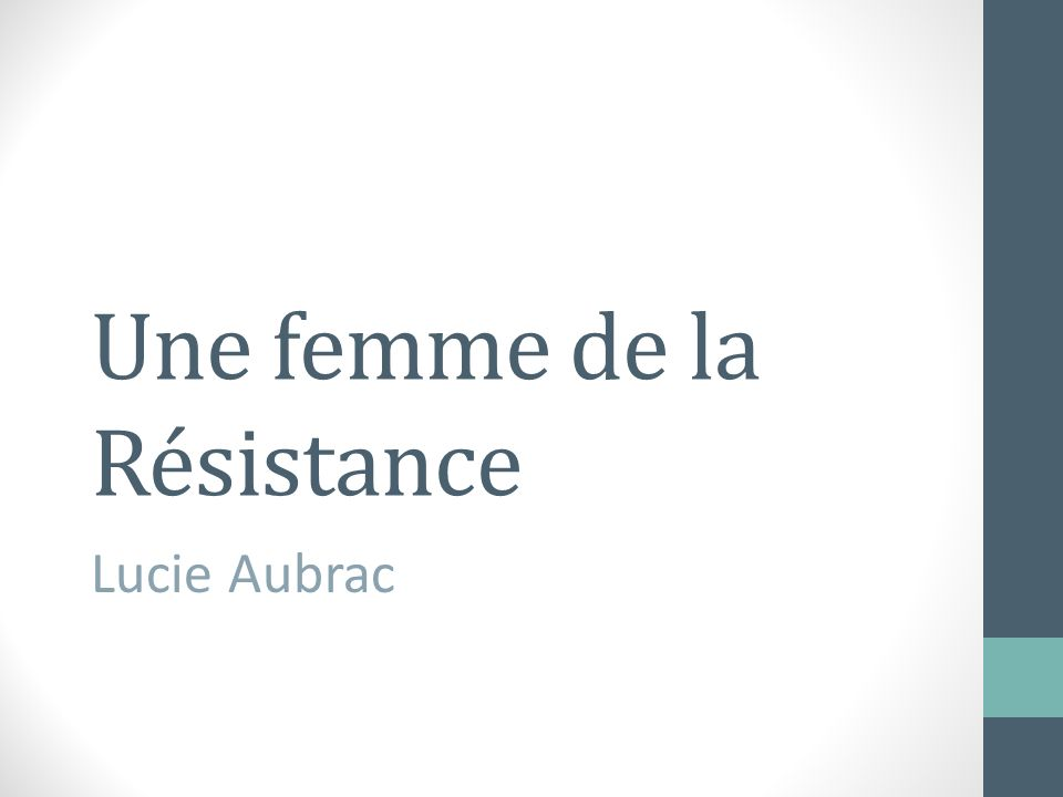 Une femme de la Résistance