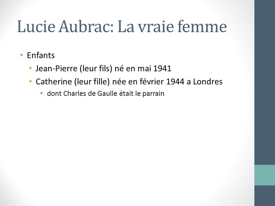 Lucie Aubrac: La vraie femme