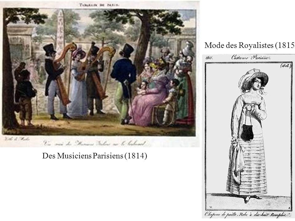 Mode des Royalistes (1815) Des Musiciens Parisiens (1814)