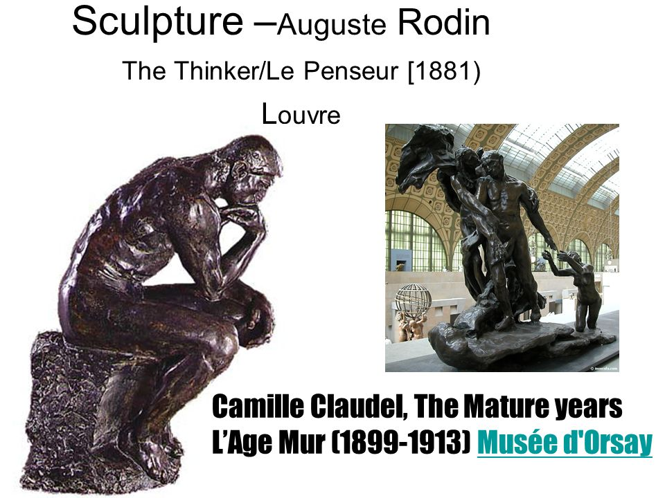 Sculpture –Auguste Rodin The Thinker/Le Penseur [1881) Louvre