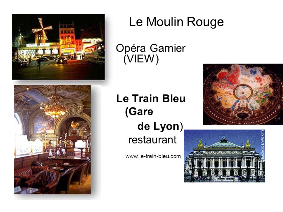 Le Moulin Rouge www.le-train-bleu.com Opéra Garnier (VIEW)