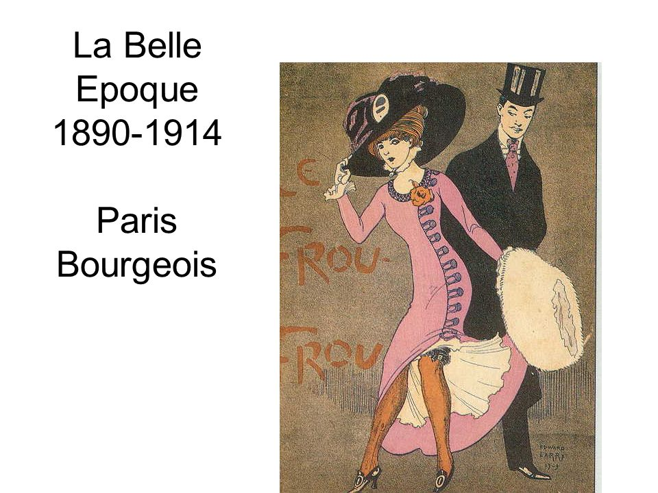La Belle Epoque 1890-1914 Paris Bourgeois