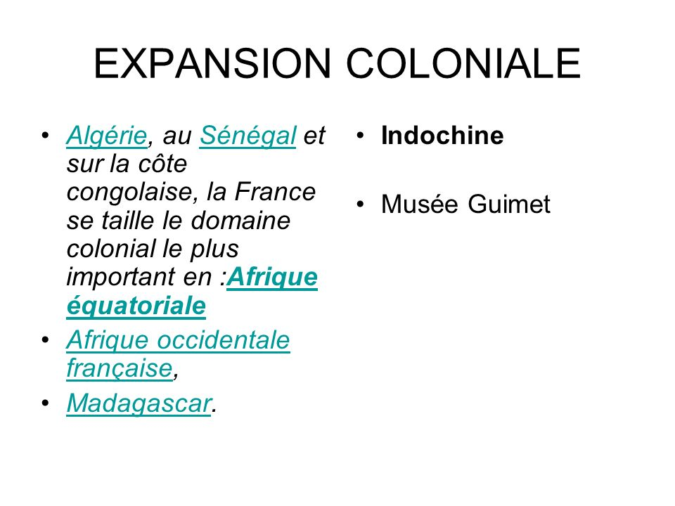 EXPANSION COLONIALE Algérie, au Sénégal et sur la côte congolaise, la France se taille le domaine colonial le plus important en :Afrique équatoriale.