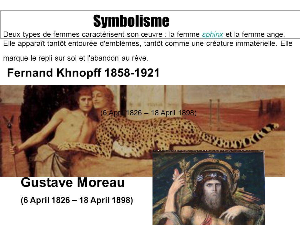 Symbolisme Fernand Khnopff 1858-1921 Gustave Moreau
