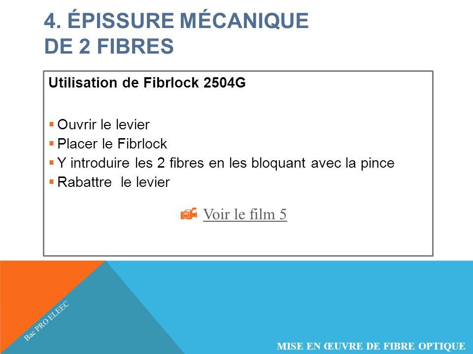 4. ÉPISSURE MÉCANIQUE DE 2 FIBRES